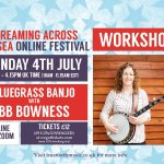 CANCELLED* Banjo Workshop (Streaming Across the Sea festival)