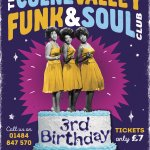 Colne Valley Funk & Soul Club 3rd Birthday - Sat 22nd Oct