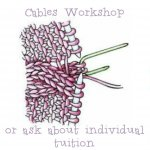 Knitting Workshop , Cables and more!