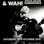 Pete Wylie and WAH! live in Byram Arcade