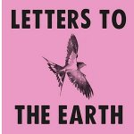 Letters To The Earth - event and film