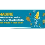 Share your views on new Huddersfield Art Gallery & Musuem