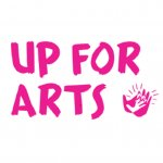 Up for Arts want to hear about your creative activities & events