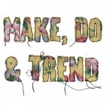 Make, Do & Trend / makedoandtrend